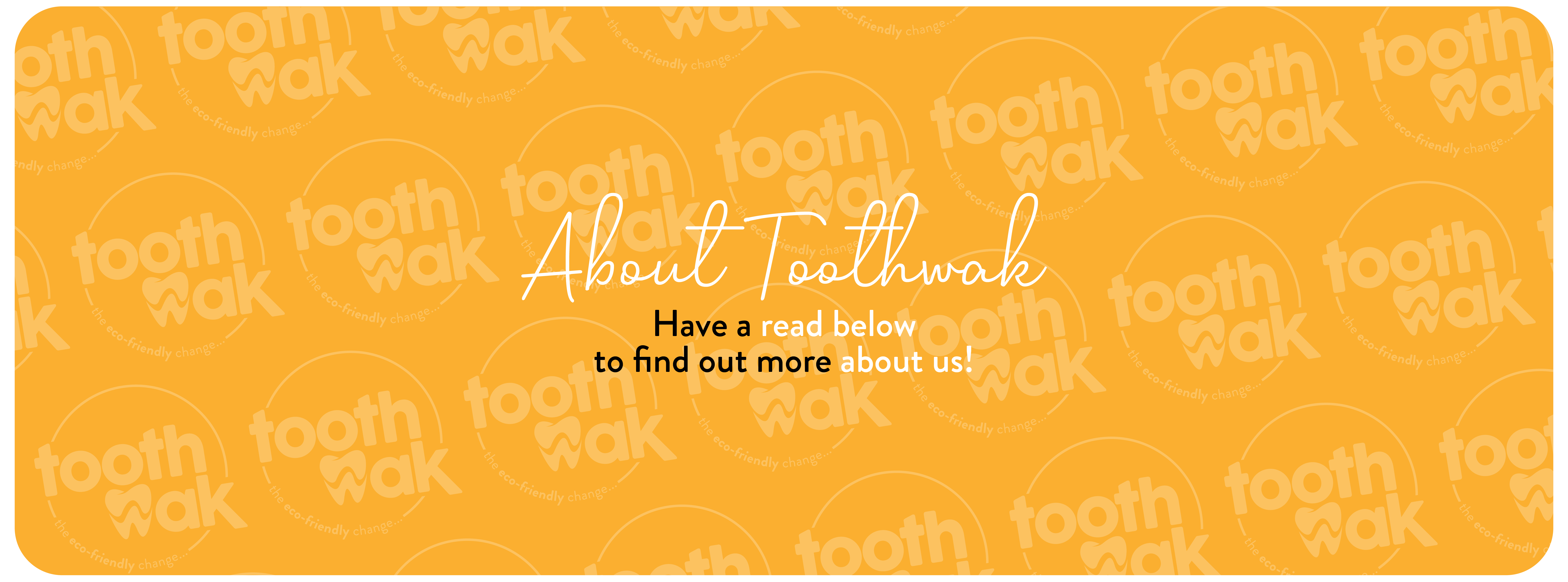 About Toothwak